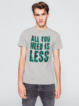 """T-shirt à message  """"ALL YOU NEED IS LESS"""""""
