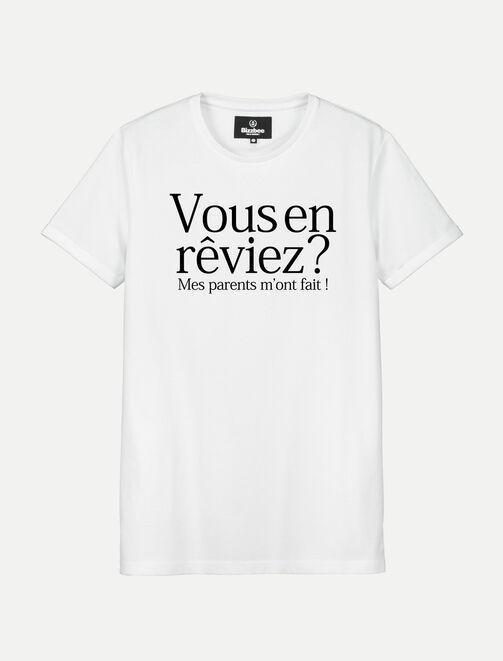 """T-shirt """"VOUS EN REVIEZ? MES PARENTS M'ONT FAIT!"""" homme"""