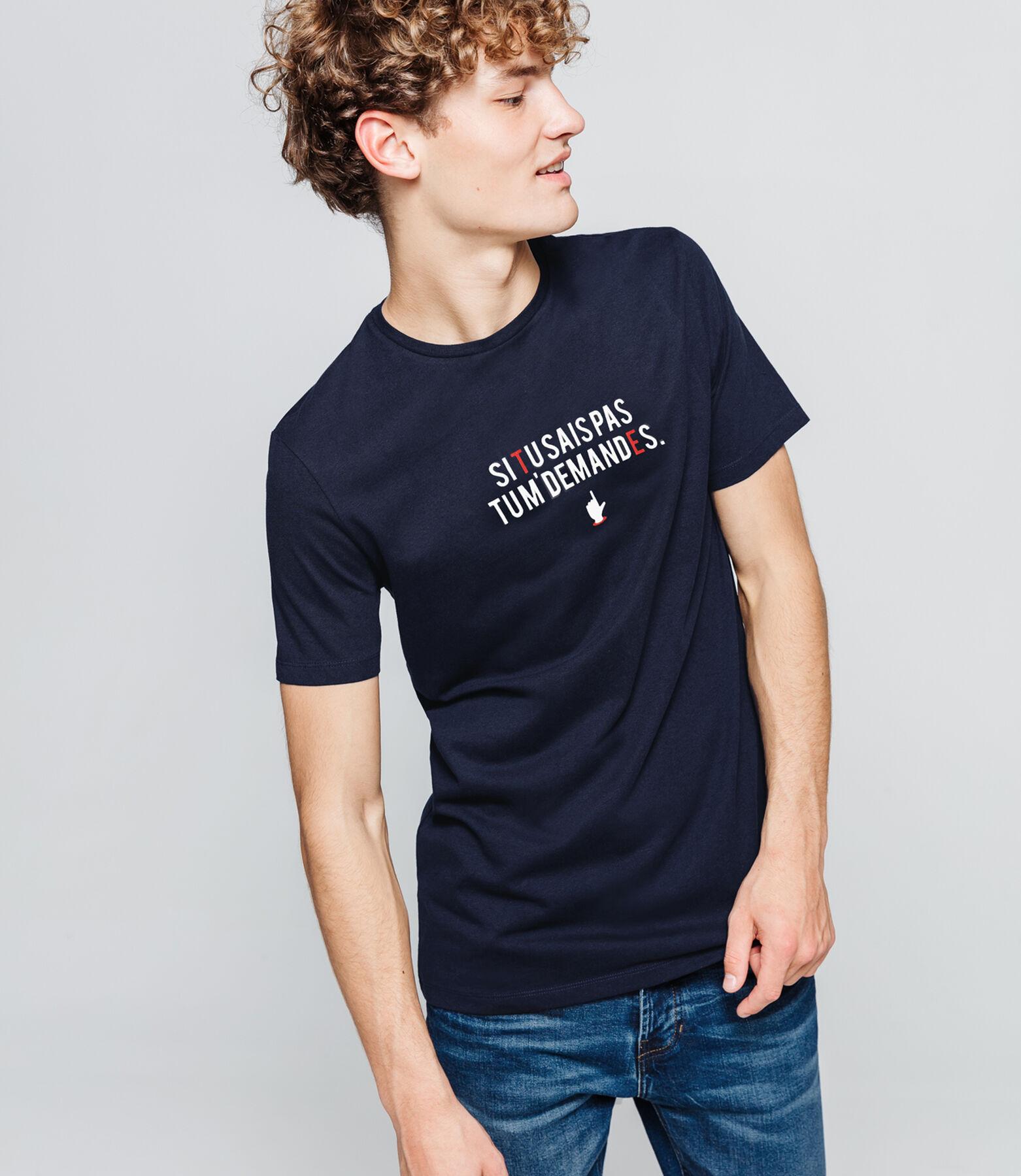 """T-shirt message """"Si tu sais pas tu m'demandes"""""""